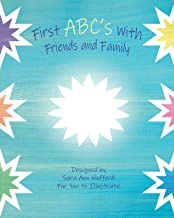 First ABC's with Friends and Family