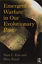 Emergent Warfare in Our Evolutionary Past (New Biological Anthropology)