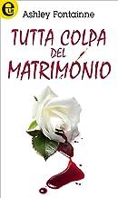 Tutta colpa del matrimonio (eLit): Un thriller irriverente sulla discesa di una casalinga nella follia. (Italian Edition)