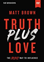 Truth Plus Love Video Study: The Jesus Way to Influence