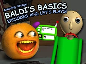 Clip: Annoying Orange - Baldi's Basics Episodes and Let's Plays!
