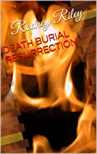 Death Burial And Resurrection
