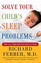 Solve Your Child's Sleep Problems: New, Revised, and Expanded Edition PDF