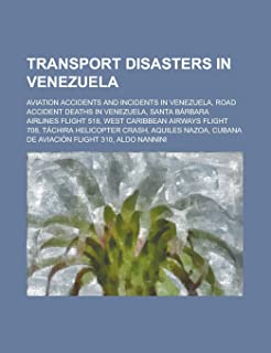 Transport Disasters in Venezuela: Aviation Accidents and Incidents in Venezuela, Road Accident Deaths in Venezuela