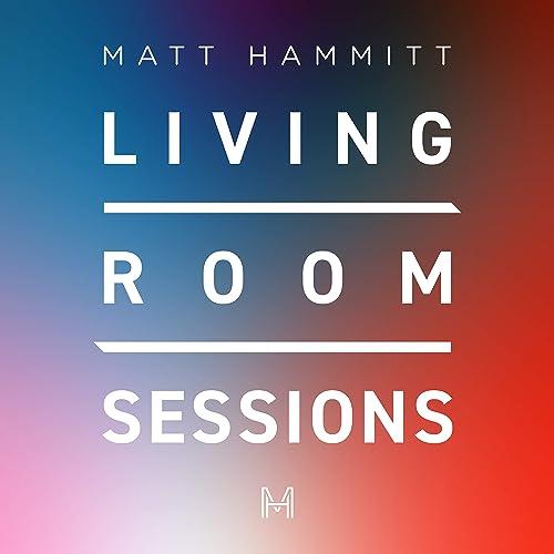 Matt Hammitt - Living Room Sessions (Acoustic) 2019