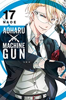 Aoharu x Machinegun Vol. 17 (Aoharu x Machine Gun)