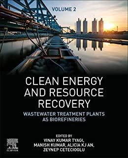 Clean Energy and Resource Recovery: Wastewater Treatment Plants as Biorefineries, Volume 2