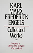 Collected Works of Karl Marx and Friedrich Engels, 1843-44, Vol. 3: By Marx and Engels, Including