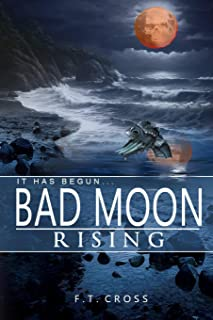 It Has Begun...Bad Moon Rising