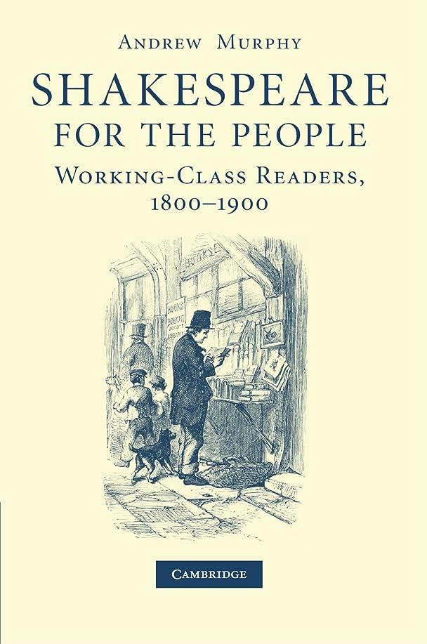 マージン人工暴力的なShakespeare for the People: Working-Class Readers, 1800-1900