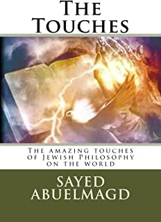 The Touches: The amazing touches of Jewish Philosophy on the world (Da Bomb Book 28)