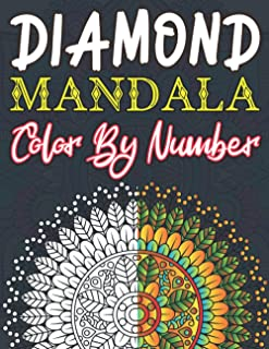 Diamond Mandala Color By Number: Mandala Color by Number coloring book for adults Meditation, Relaxation & Stress Relief