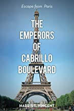 The Emperors of Cabrillo Boulevard: Escape from Paris
