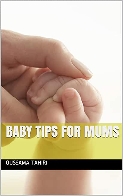 Baby tips for mums (English Edition)