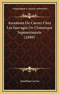 Aventures De Carver Chez Les Sauvages De L'Amerique Septentrionale (1849)