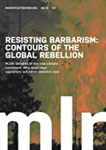 Marxist Left Review #19: Resisting Barbarism: Contours of the Global Rebellion