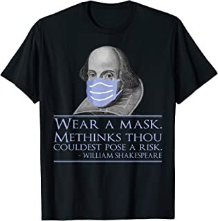 Wear a mask. Pose no risk. | Funny Shakespeare quote T-Shirt