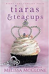 Tiaras & Teacups (Berry Lake Cupcake Posse Book 2) Kindle Edition