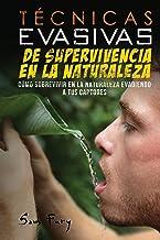 Técnicas Evasivas de Supervivencia en la Naturaleza: Cómo Sobrevivir en la Naturaleza Evadiendo a tus Captores: 3