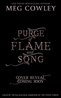 Purge of Flame and Song (Tales of Tir-na-Alathea: Darkness of the Living Forest Book 3)