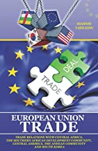European Union Trade: Trade Relations with Central Africa, the Southern African Development Community, Central America, the Andean Community and South Korea