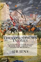 The Conqueror's Enemies: A biography of Fatih Sultan Mehmed told through the stories of his enemies.