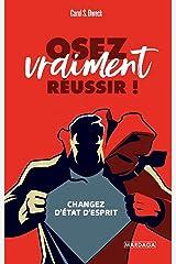 Osez vraiment réussir !: Changez d'état d'esprit (PSY-IGC) (French Edition) eBook Kindle