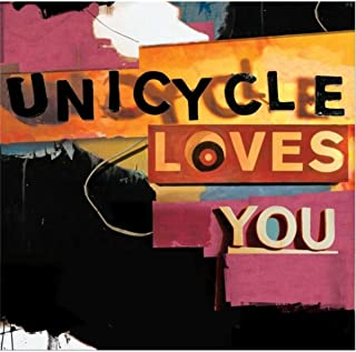 Unicycle Loves You [Explicit]