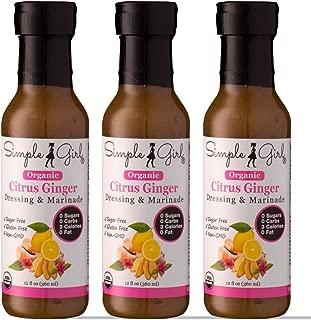 Simple Girl Organic Citrus Ginger Salad Dressing - 3 Bottles - 12oz - Sugar Free - Certified Organic - Kosher - Gluten Free - Vegan - No Carb - Fat Free - Compatible with Most Sugar Free Diet Plans