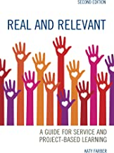 Real and Relevant: A Guide for Service and Project-Based Learning