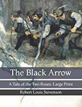 The Black Arrow: A Tale of the Two Roses: Large Print