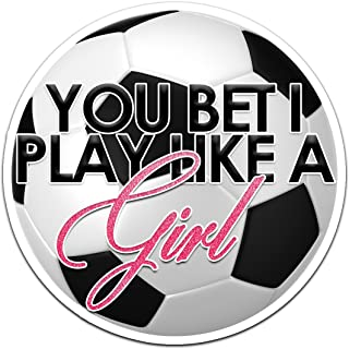 Decal Serpent You Bet I Play Like A Girl Soccer Ball Color Vinyl Sports Car Laptop Sticker - 6