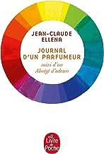Journal d'Un Parfumeur (Litterature & Documents) (French Edition)