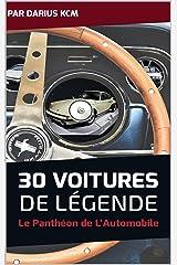 30 VOITURES DE LÉGENDE (le Panthéon de l'Automobile) (Français) Format Kindle