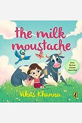 The Milk Moustache Kindle Edition