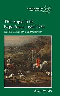 The Anglo-Irish Experience, 1680-1730: Religion, Identity and Patriotism
