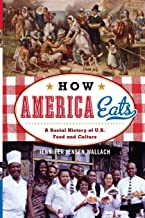 How America Eats: A Social History of U.S. Food and Culture (American Ways)