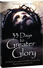 33 Days to Greater Glory: A Total Consecration to the Father Through Jesus Based on the Gospel of John PDF