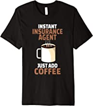 Best Insurance Agent Coffee Lover Gift Funny Coffee Humor Premium T-Shirt Review