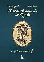 Scaricare Libri Trattato di anatomia emozionale. Dagli studi di Melanio da Colia PDF