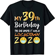 My 39th Birthday The One Where It Was In Lockdown 2020 T-Shirt
