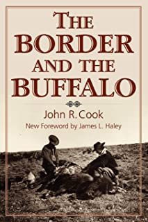 The Border and the Buffalo: An Untold Story of the Southwest Plains