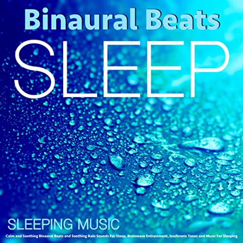 Sleeping Music: Calm and Relaxing Binaural Beats and