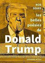Les belles Poésies de Donald Trump (Hors collection)