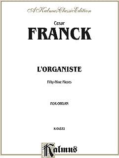 L'Organiste: 59 Organ Pieces (Kalmus Edition) (English Edition)
