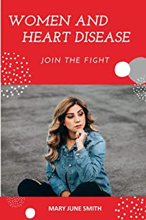 Women and Heart Disease: Join The Fight (English Edition)