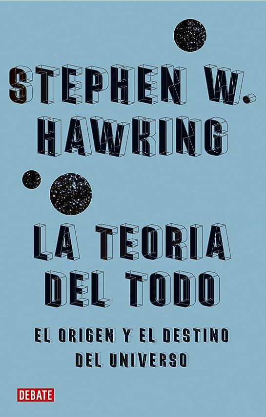 ラッチ真っ逆さま傭兵La teoría del todo: El origen y el destino del universo (Spanish Edition)