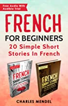 French For Beginners: 20 Simple Stories In French