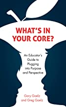 What's in Your CORE?: An Educator's Guide to Plugging into Purpose and Perspective