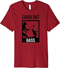 Grab Dat Bass Fishing Tee Funny Fisherman Gift Design Premium T-Shirt